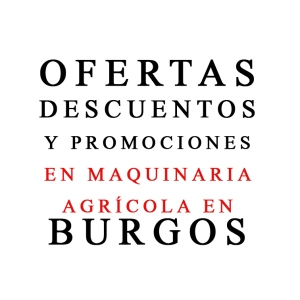OFERTAS DE MAQUINARIA AGRÍCOLA EN BURGOS
